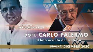 IL LATO #OCCULTO DELLA #STORIA - Intervista a Carlo #Palermo - 3°Parte