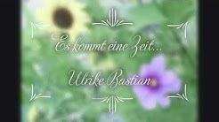"""Trostlied: Es kommt eine Zeit - Ulrike Bastian, CD """"Lieder der Seele"""""""