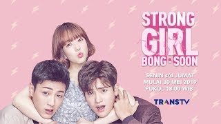 "Video Segera Tayang Drama Korea ""STRONG WOMAN - BONG SOON"" download MP3, 3GP, MP4, WEBM, AVI, FLV November 2019"