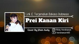 Gambar cover Jihan Audy - Prei Kanan Kiri (Lirik £ Terjemahan Bahasa Indonesia)
