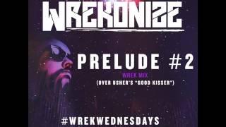 Prelude #2 - (WrekMix) #WrekWednesdays