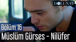 Dolunay 16. Bölüm - Müslüm Gürses - Nilüfer Video