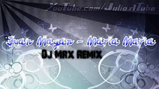 Juan Magan - Maria Maria (Dj Mxr Remix) + Download