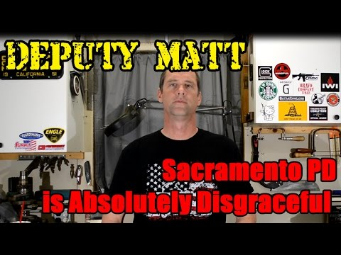 Sacramento PD is Absolutely Disgraceful