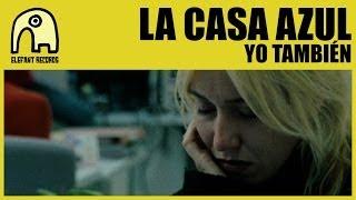 LA CASA AZUL - Yo También [Tema principal de la película Yo, También] [Official]