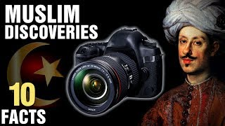 10 Surprising Muslim Discoveries and Inventions