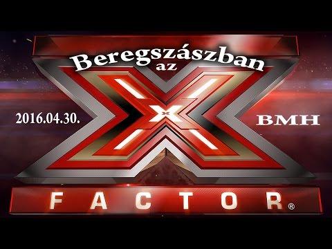 Az X Faktor Beregszászban 2016.04.30./válogatás/