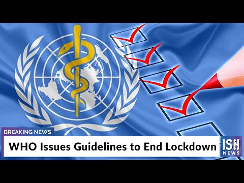 WHO Issues Guidelines to End Lockdown