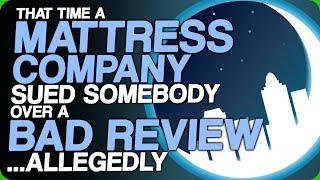 That Time a Mattress Company Sued Somebody Over a Bad Review... Allegedly (Potential Sponsors)