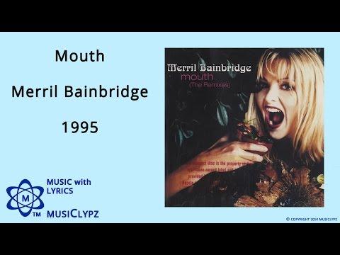 Mouth - Merril Bainbridge 1995 HQ Lyrics MusiClypz