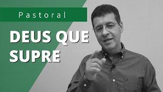 DEUS QUE SUPRE | Rev. Amauri de Oliveira | Filipenses 4:19
