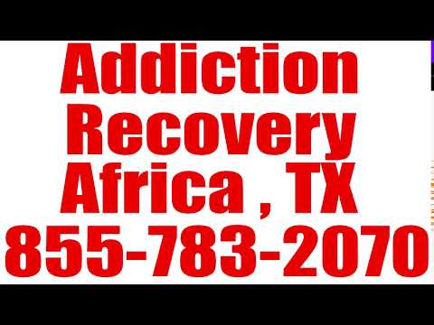 Africa , TX Drug & Alcohol Rehab Addiction Recovery 855-783-2070