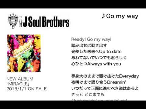 三代目 J Soul Brothers / 【MIRACLE】M3.Go my way