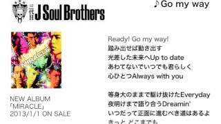 三代目 J SOUL BROTHERS from EXILE TRIBE / 【MIRACLE】M3.Go my way