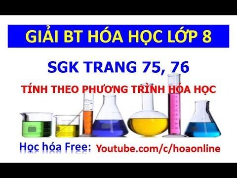 Giải bài tập hóa học 8 Trang 75, 76 – Tính theo phương trình hóa học