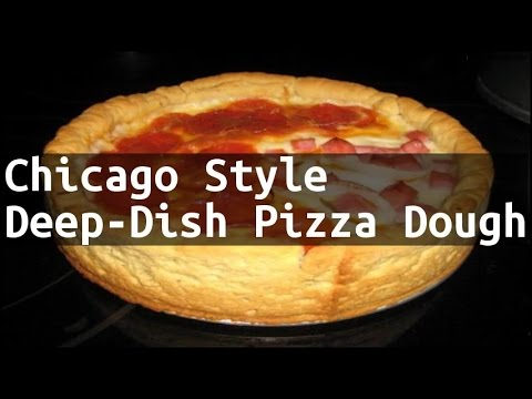 Recipe Chicago Style Deep-Dish Pizza Dough
