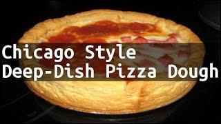 Recipe Chicago Style Deep-Dish Pizza Dough