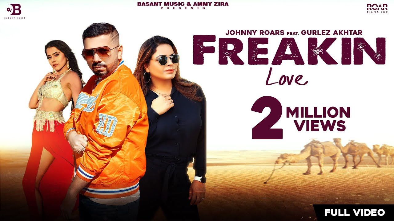 Freakin Love  Lyrics Johnny Roars & Gurlej Akhtar