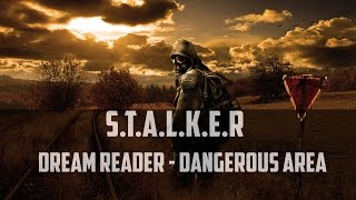 Сталкер Dream Reader - Dangerous Area Часть #1[Первые шаги и Поиски тайников]