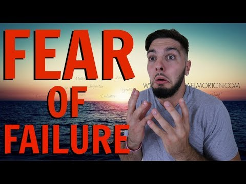 Fear of Failure - How To Overcome And Deal With Fear