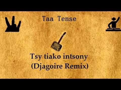 Taa Tense - Tsy tiako intsony (Djagoire Remix)