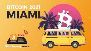 🔴BK LIVE: Co přinesla konference Bitcoin 2021 v 🌴Miami?