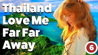 Thailand Love Me Far Far Away Part 6