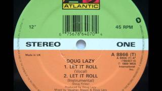 Doug Lazy , Let It Roll - 1989