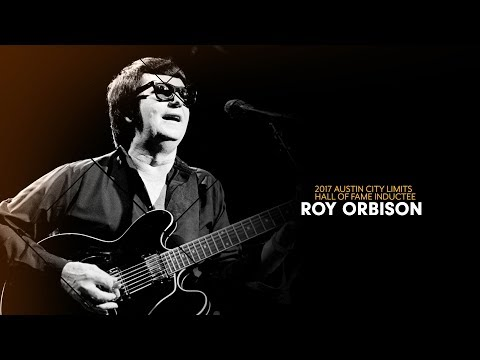 Roy Orbison | Austin City Limits Hall of Fame 2017