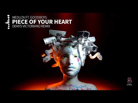 Meduza Ft Goodboys - Piece Of Your Heart Denys Victoriano Remix