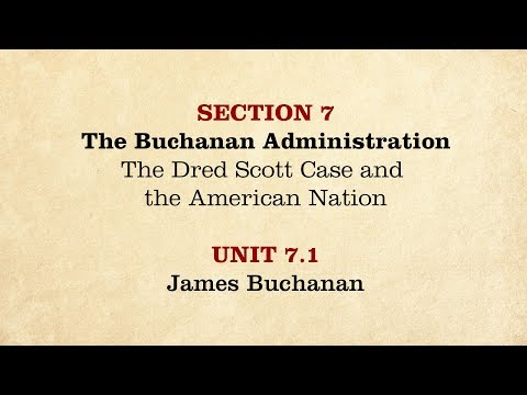 MOOC | James Buchanan | The Civil War and Reconstruction, 1850-1861 | 1.7.1