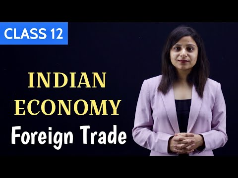 Foreign Trade Class 12 | Indian Economic Development | In Hindi