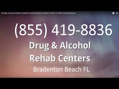 Christian Drug and Alcohol Treatment Centers Bradenton Beach FL (855) 419-8836 Alcohol Recovery