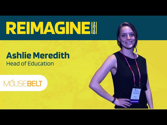 REIMAGINE 2020 v2.0 - Ashlie Meredith - MouseBelt - Blockchain Education
