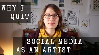 Why I quit social media - my advice for artists and creatives