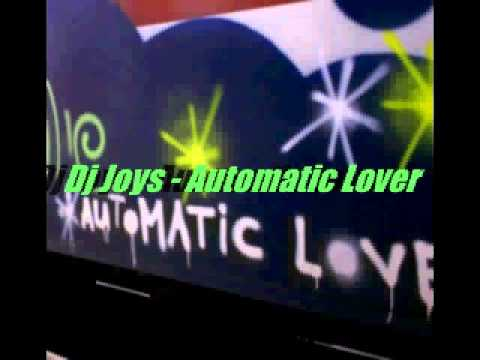 Dj Joys - Automatic Lover ( original mix )