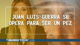 Juan Luis Guerra se opera para ser un pez | El Mundo Today 24H