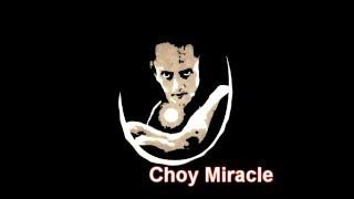 choy miracle