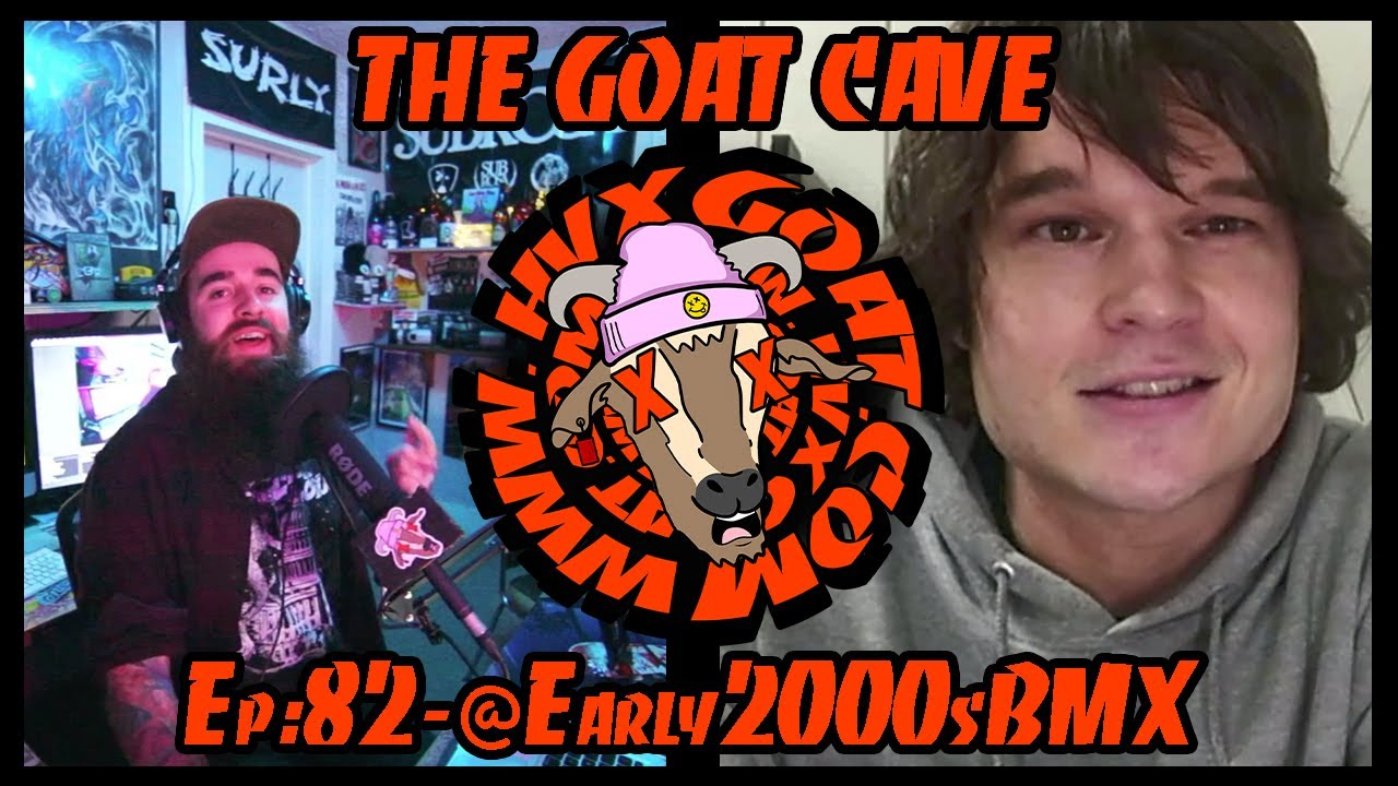 The Goat Cave Podcast (Ep: 82- @Early2000sBMX, James Lawrence)