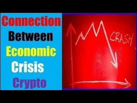 Economic CRASH And Crypto The Connection Between Economic Cr And Cryptocurrency