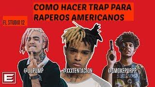 FL Studio 12 Tutorial-Como Hacer Trap Para Raperos Americanos (LIL PUMP, XXXTENTACION, SMOKEPURPP)