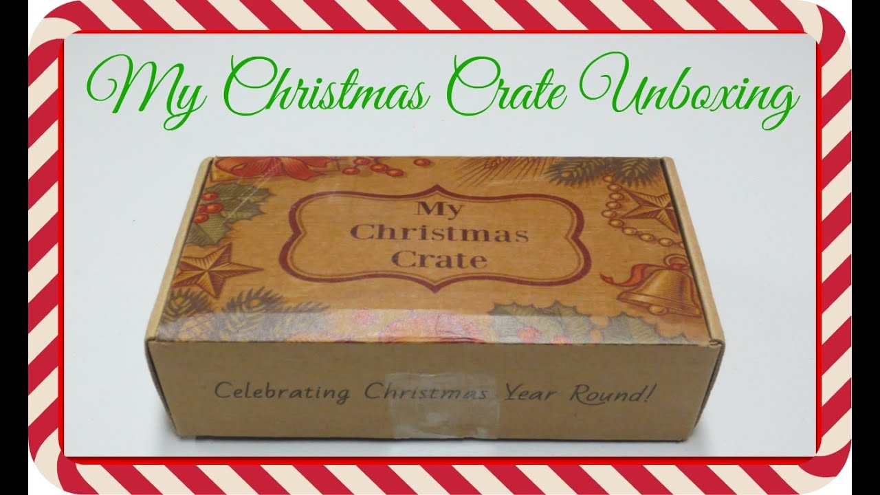 Christmas Crate Box.My Christmas Crate Unboxing August 2016