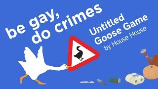 Untitled Goose Game: Is it Good to be Bad? Video