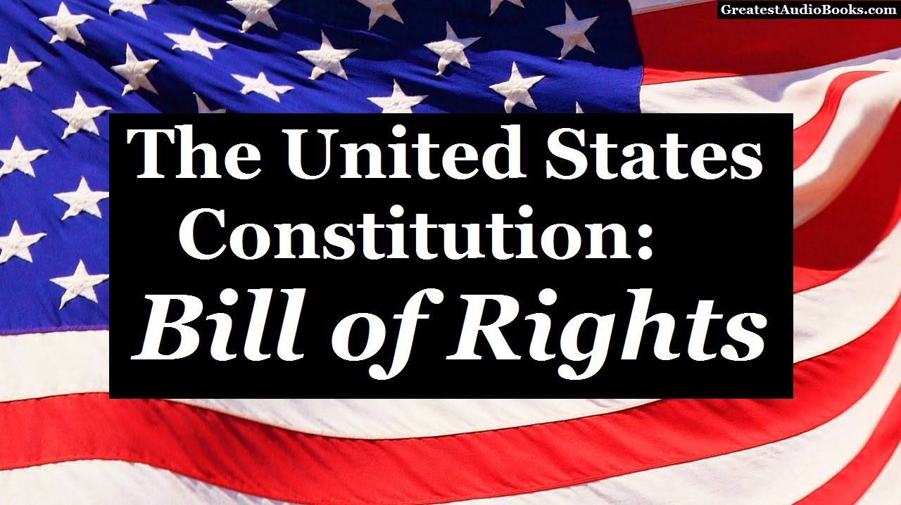 The Bill Of Rights Us Constitution Full Audiobook Greatest