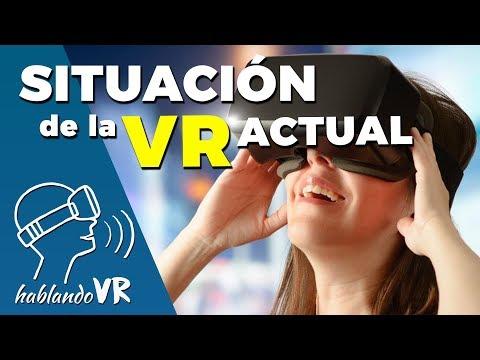 SITUACIÓN DE LA REALIDAD VIRTUAL Y REALIDAD AUMENTADA ACTUAL   Hablando VR #1