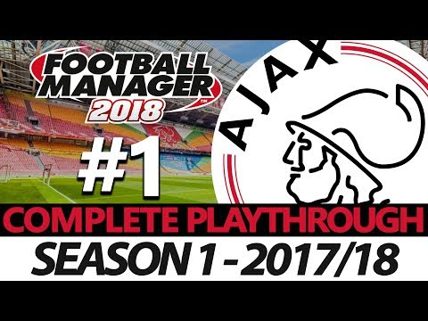 AJAX | #1 | A NEW START | FOOTBALL MANAGER 2018