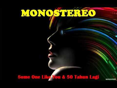 MONOSTEREO - Someone Like You Dan 50 Tahun Lagi (Audio)   The Remix NET