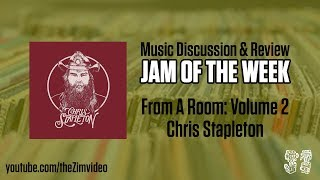 From A Room: Volume 2, Chris Stapleton - Discussion and Review