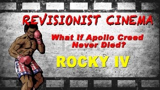 Rocky 4 - What If Apollo Creed Never Died?