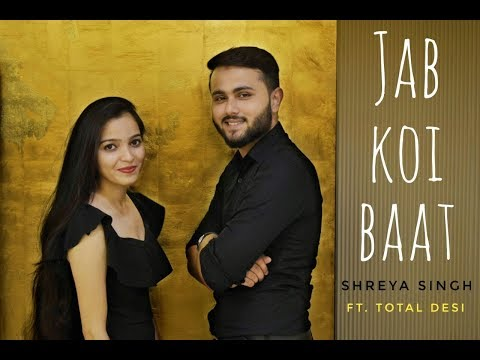 JAB KOI BAAT- DJ Chetas | DANCE COVER | SHREYA SINGH ft. TOTAL DESI